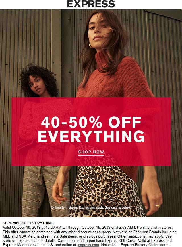 Express Coupon November 2019 40-50% off everything today at Express, ditto online