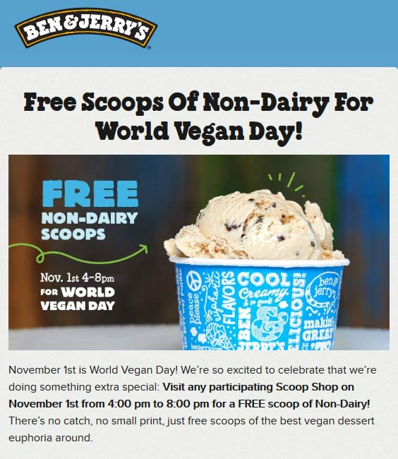 Ben & Jerrys Coupon November 2019 Free non-dairy scoops the 1st at Ben & Jerrys ice cream