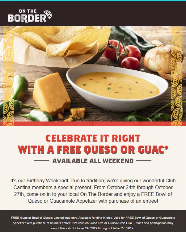 On The Border Coupon November 2019 Free guacamole or queso with your entree at On The Border