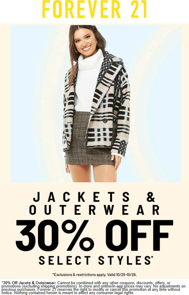 Forever 21 Coupon November 2019 30% off jackets & outerwear at Forever 21, ditto online