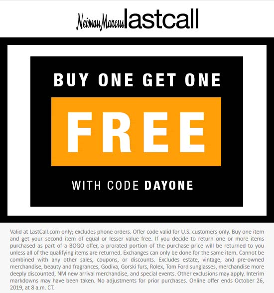Last Call Coupon November 2019 Second item free online today at Neiman Marcus Last Call via promo code DAYONE