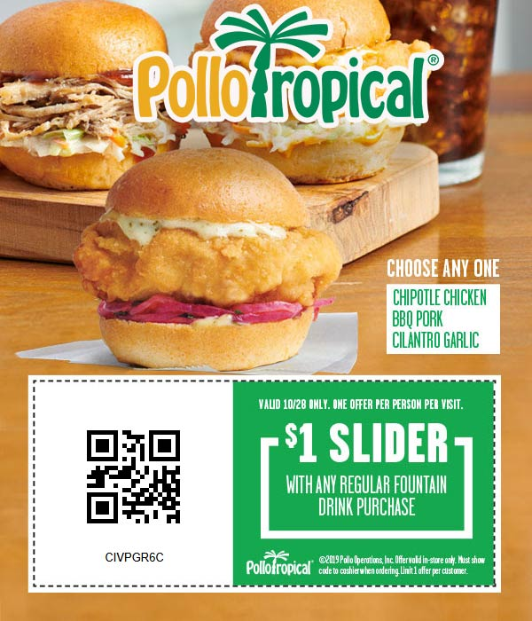 Pollo Tropical Coupon November 2019 $1 slider with your drink today at Pollo Tropical