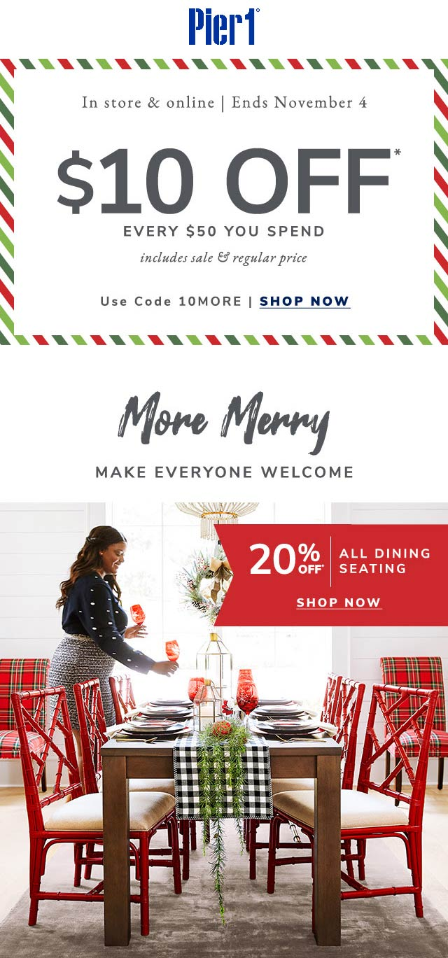 Pier 1 Coupon January 2020 $10 off every $50 at Pier 1, or online via promo code 10MORE