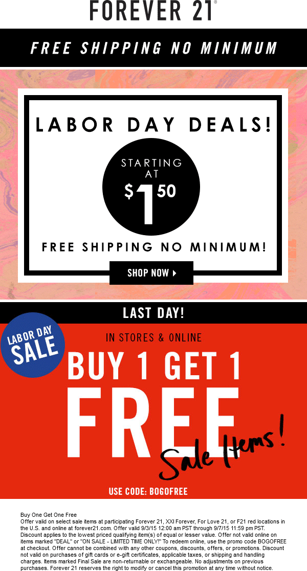 Forever 21 Coupon June 2017 Second sale item free today at Forever 21, XXI Forever, For Love 21, or F21 red, or online via promo code BOGOFREE