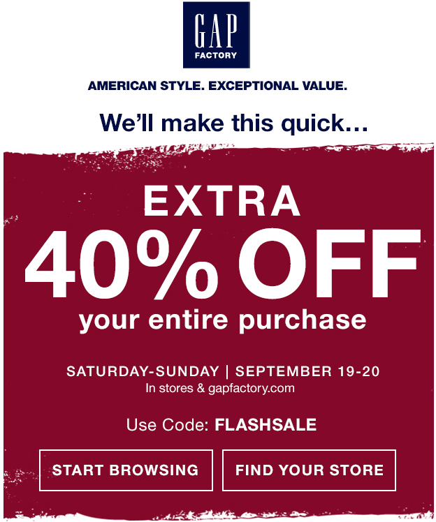Gap Factory Coupon May 2018 Extra 40% off everything today at Gap Factory locations, or online via promo code FLASHSALE