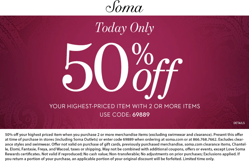 Soma Coupon February 2017 50% off 3rd item today at Soma, or online via promo code 69889