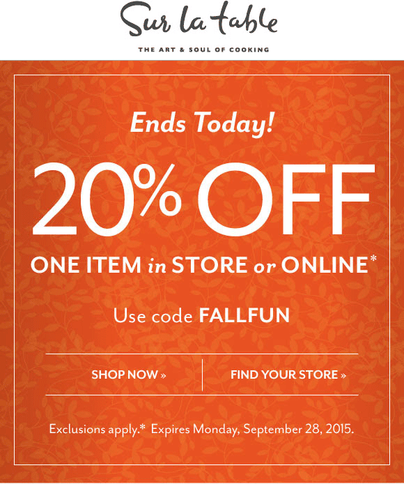 Sur La Table Coupon December 2016 20% off a single item today at Sur la Table, or online via promo code FALLFUN