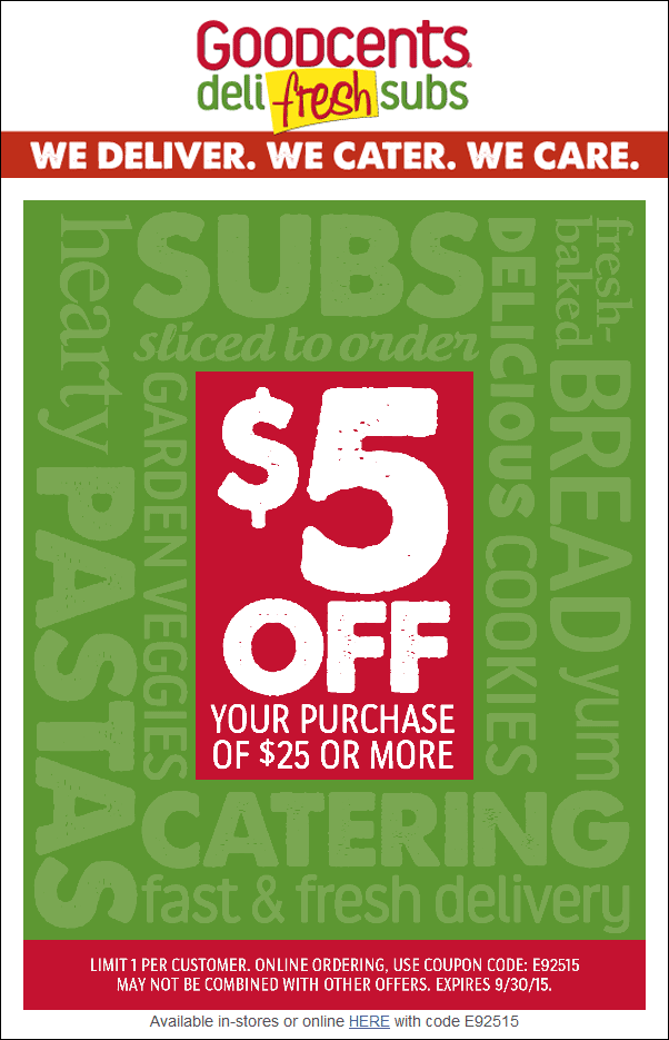 Goodcents Coupon September 2018 $5 off $25 at Goodcents deli fresh subs, or online via promo code E92515