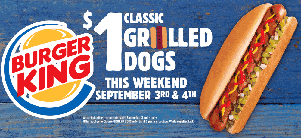 Burger King Coupon July 2017 $1 grilled hot dogs this weekend at Burger King