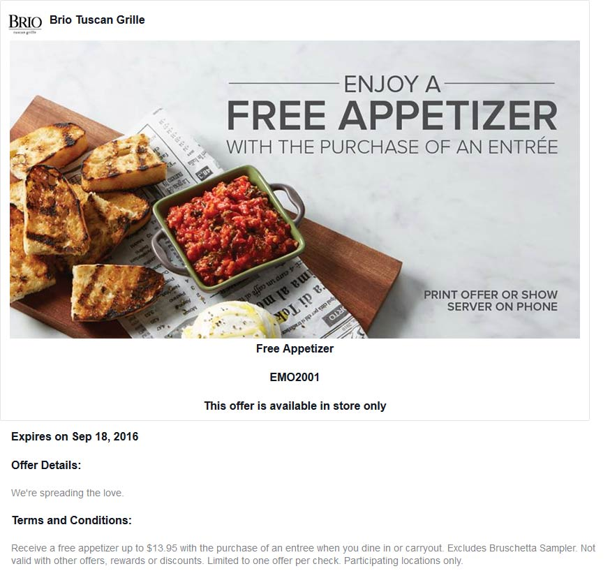 Brio Tuscan Grille Coupon March 2018 $14 appetizer free with your entree at Brio Tuscan Grille