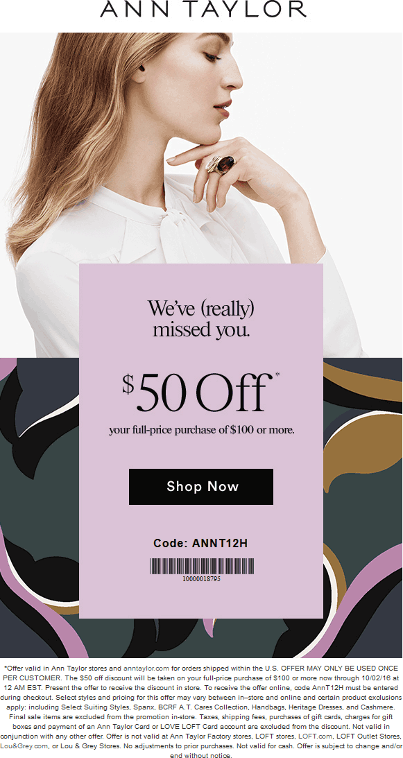 Ann Taylor Coupon September 2017 $50 off $100 at Ann Taylor, or online via promo code ANNT12H