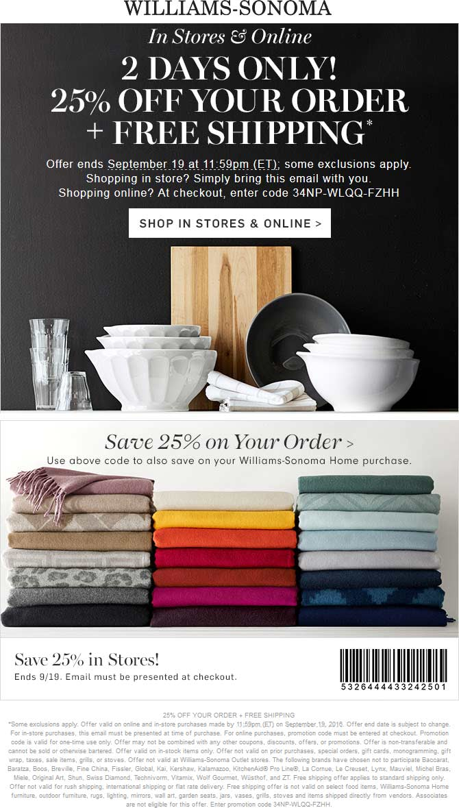 Williams-Sonoma.com Promo Coupon 25% off at Williams-Sonoma, or online via promo code 34NP-WLQQ-FZHH