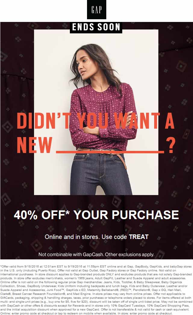 Gap Coupon October 2016 40% off today at Gap, or online via promo code TREAT (09/