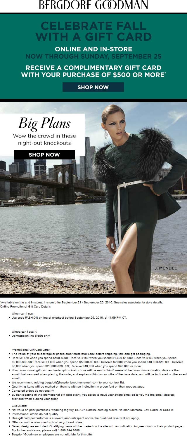 Bergdorf Goodman Coupon January 2017 $75-$10k gift card with $500+ spent at Bergdorf Goodman, or online via promo code FASHION
