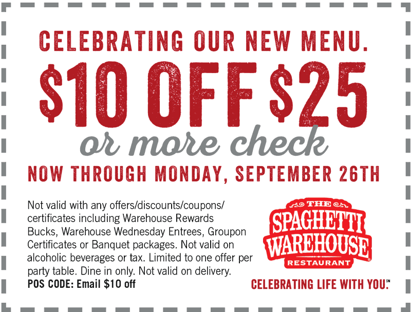 Spaghetti Warehouse Coupon June 2019 $10 off $25 at Spaghetti Warehouse restaurants