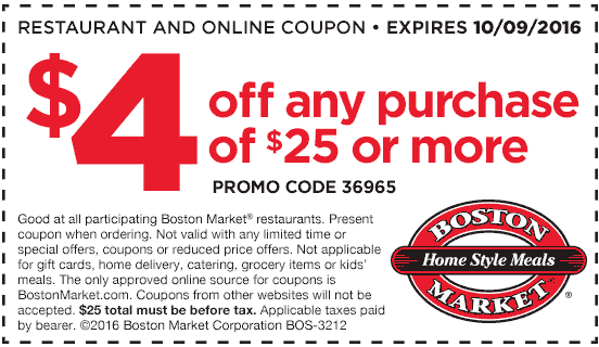 BostonMarket.com Promo Coupon $4 off $25 at Boston Market restaurants