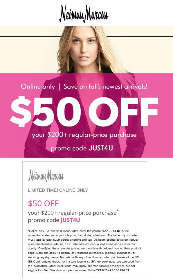 Neiman Marcus Coupon June 2018 $50 off $200 online at Neiman Marcus via promo code JUST4U