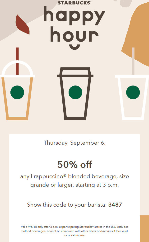 Starbucks Coupon May 2019 50% off your Frappuccino after 3p today at Starbucks coffee