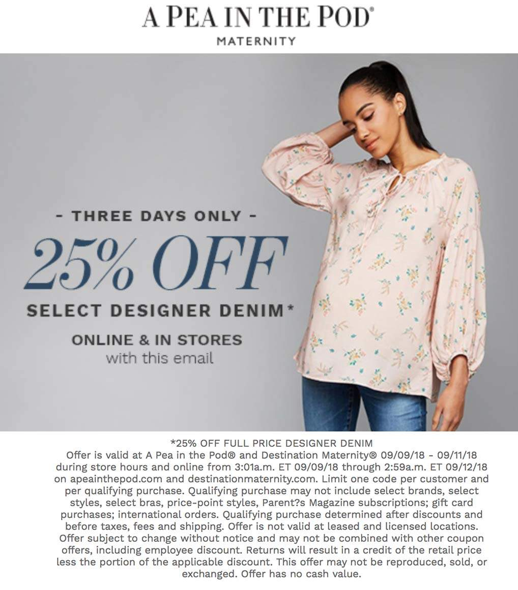 A Pea in the Pod Coupon July 2019 25% off denim at A Pea in the Pod, also online