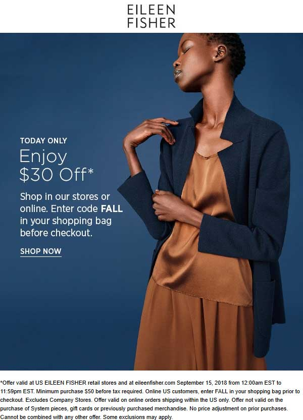 Eileen Fisher Coupon May 2019 $30 off $50 today at Eileen Fisher, or online via promo code FALL