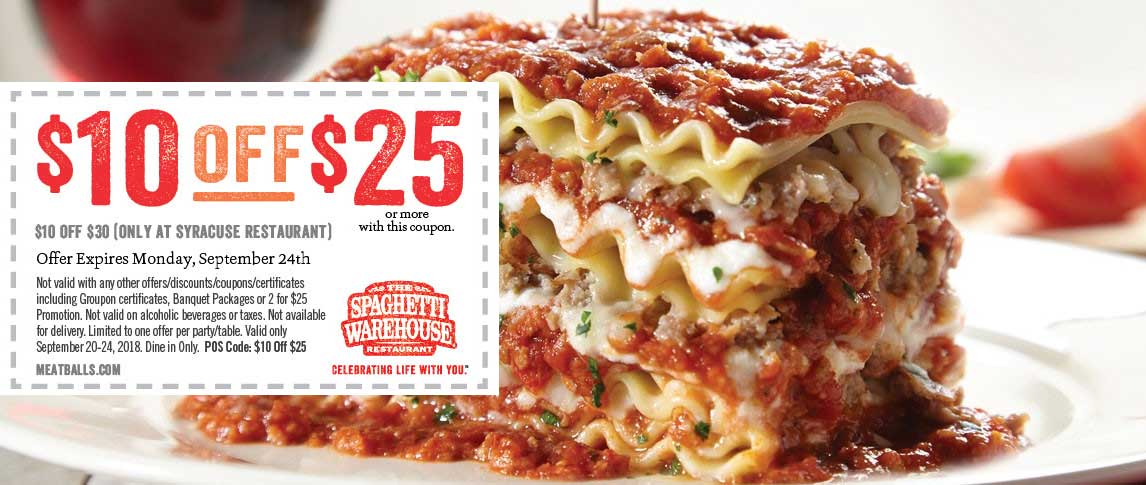 Spaghetti Warehouse Coupon August 2019 $10 off $25 at Spaghetti Warehouse restaurants