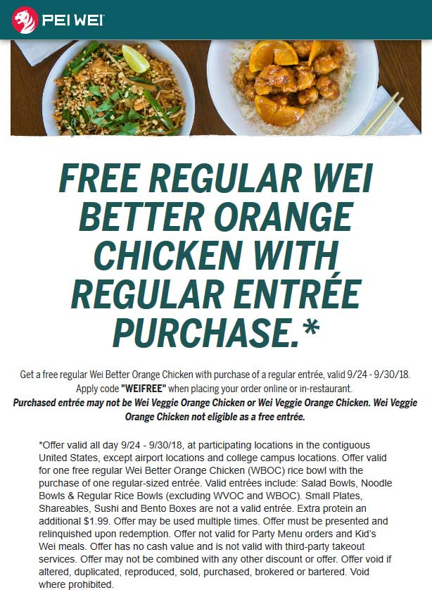 Pei Wei Coupon June 2019 Free orange chicken with your entree at Pei Wei, or online via promo code WEIFREE
