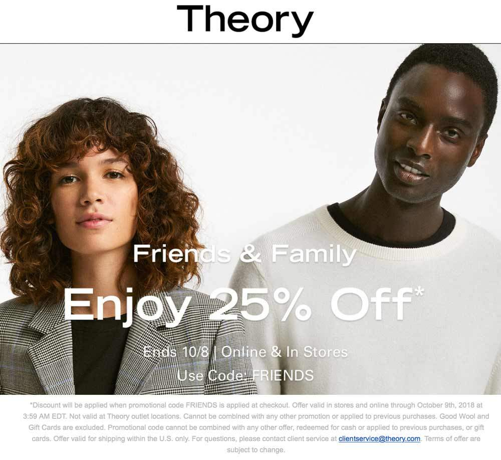 Theory Coupon November 2019 25% off at Theory, or online via promo code FRIENDS