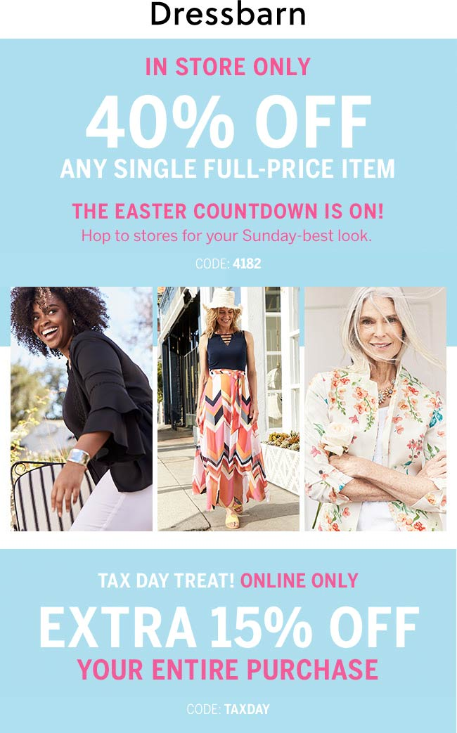Dressbarn Coupon June 2020 40% off a single item at Dressbarn, or 15% off online via promo code TAXDAY