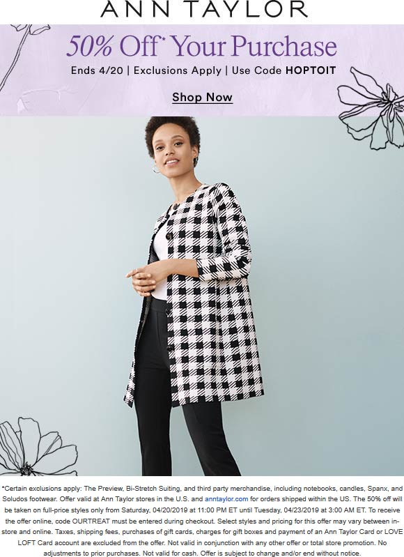 Ann Taylor Coupon August 2019 50% off at Ann Taylor, or online via promo code HOPTOIT