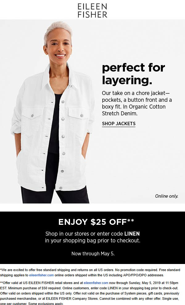 Eileen Fisher Coupon November 2019 $25 off $50 at Eileen Fisher, or online via promo code LINEN