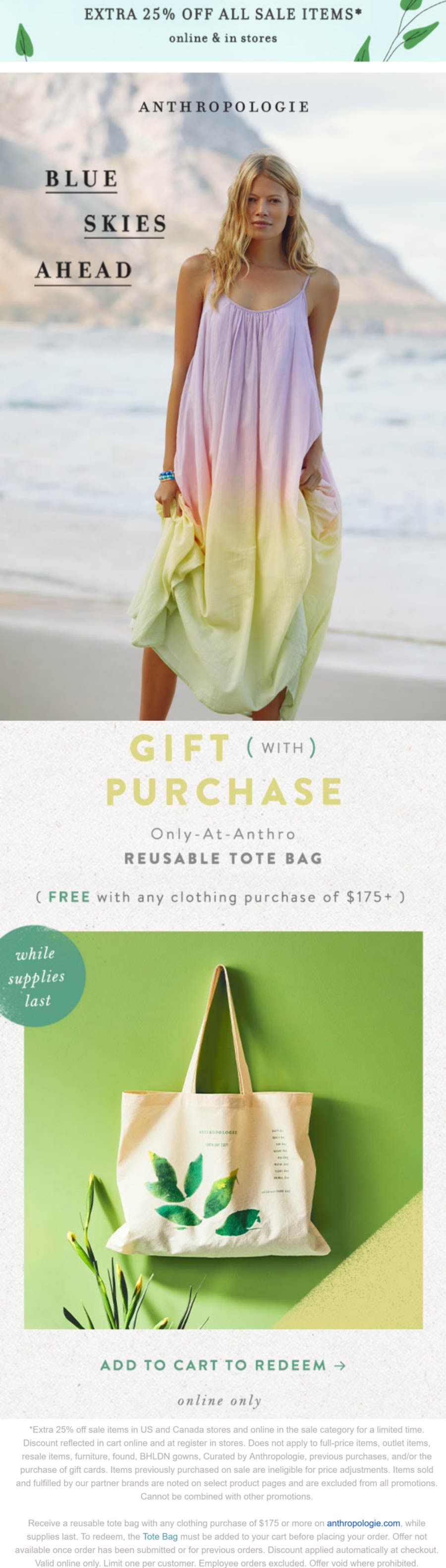 Anthropologie stores Coupon  Extra 25% off sale items at Anthropologie, ditto online + free tote bag on $175 #anthropologie