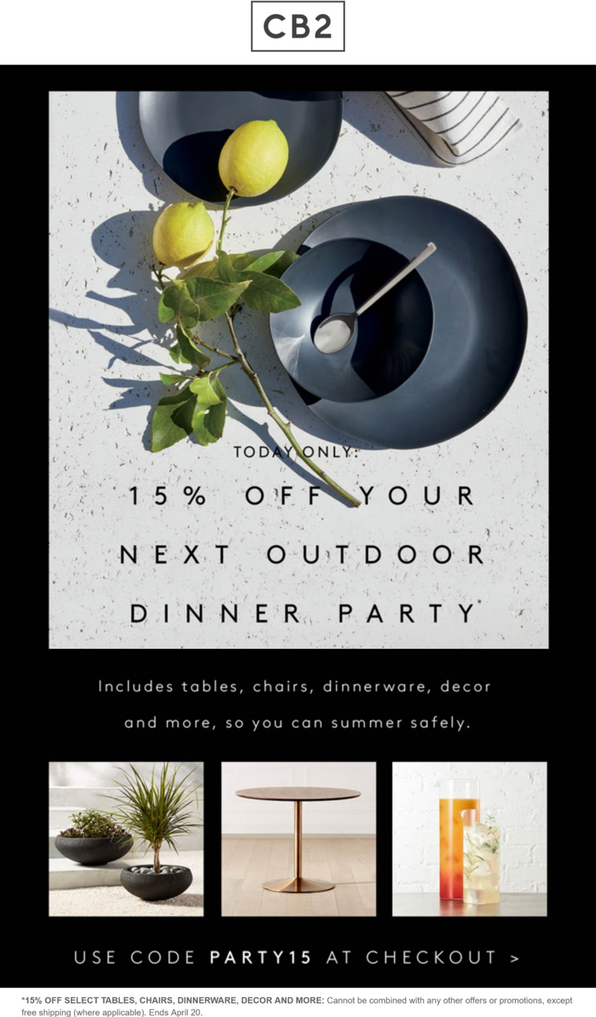 CB2 restaurants Coupon  15% off outdoor dinner party decor today at Crate & Barrel CB2 via promo code PARTY15 #cb2