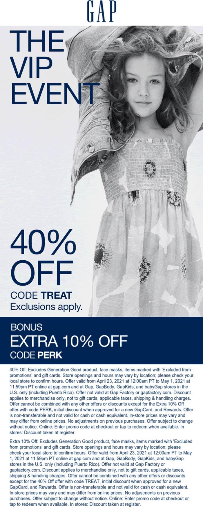Gap stores Coupon  50% off at Gap, or online via promo codes TREAT and PERK #gap