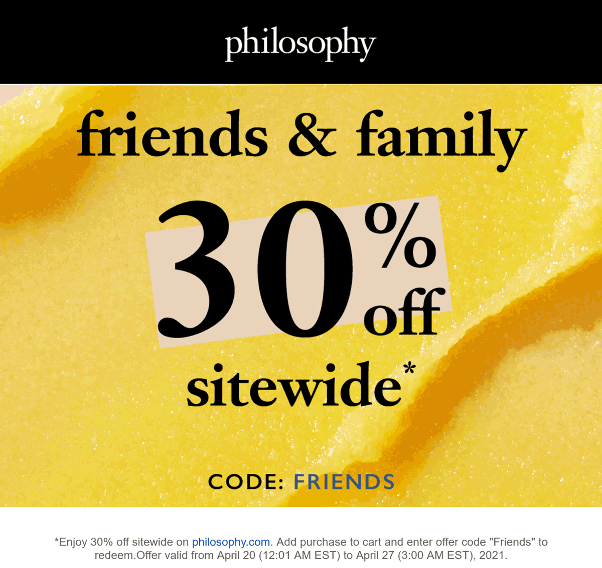 Philosophy stores Coupon  30% off online at Philosophy via promo code FRIENDS #philosophy