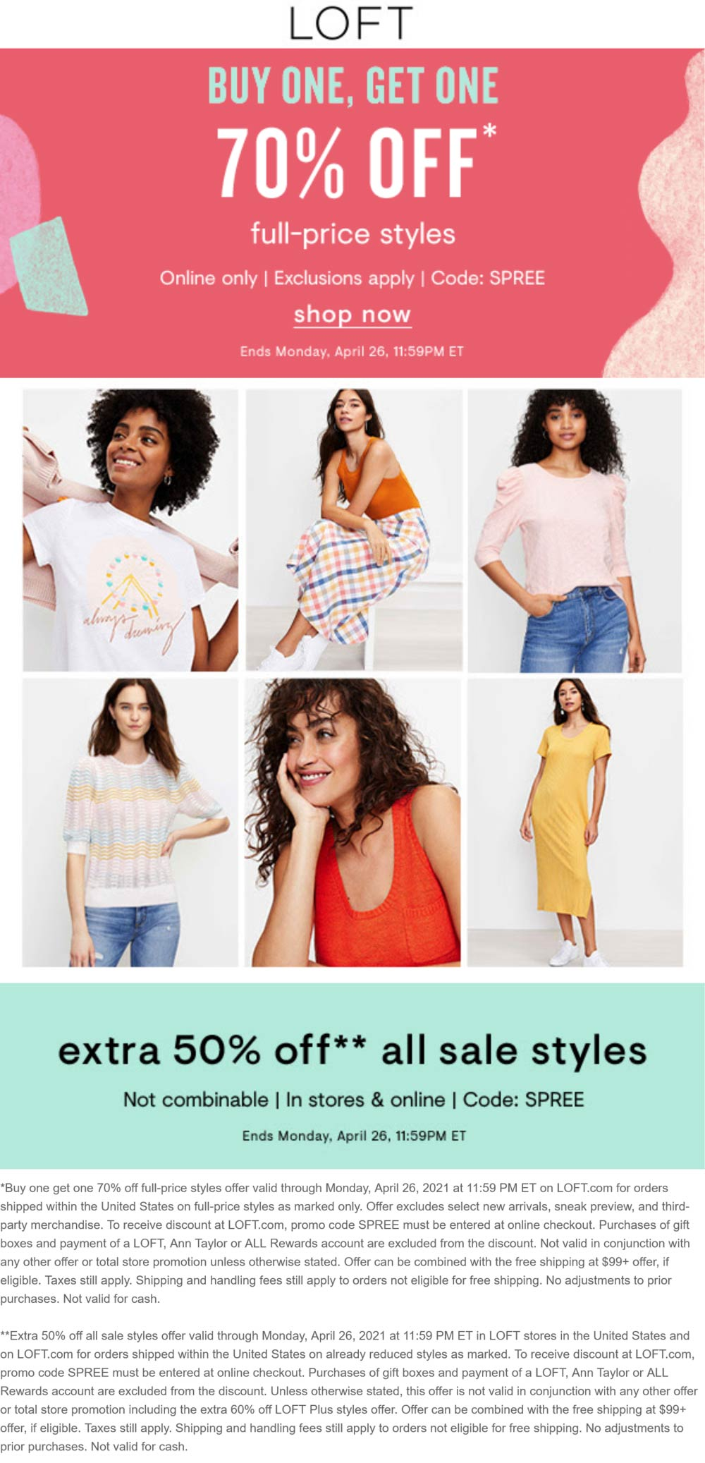 LOFT stores Coupon  Extra 50% off sale styles today at LOFT, also online + second item 70% off via promo code SPREE #loft