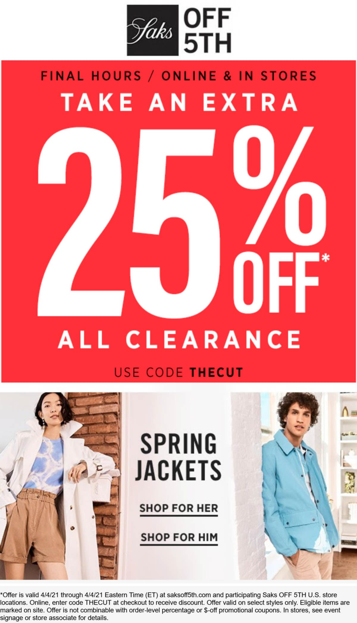 OFF 5TH stores Coupon  Extra 25% off clearance today at Saks OFF 5TH, or online via promo code THECUT #off5th