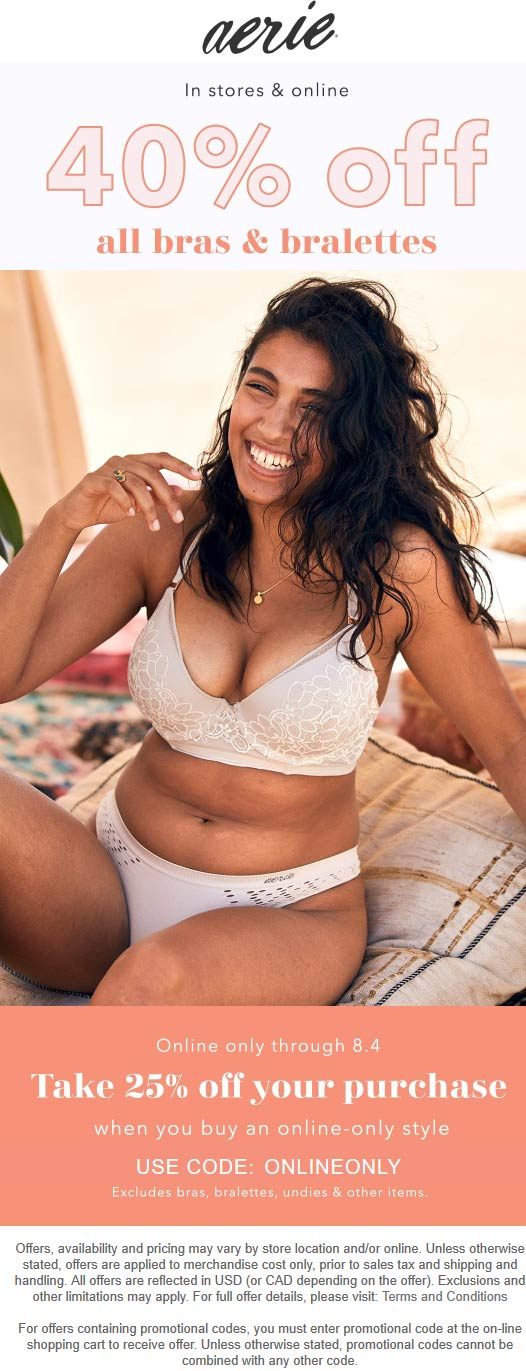 Aerie Coupon January 2020 40% off bras at Aerie, ditto online - also 25% off via promo ONLINEONLY