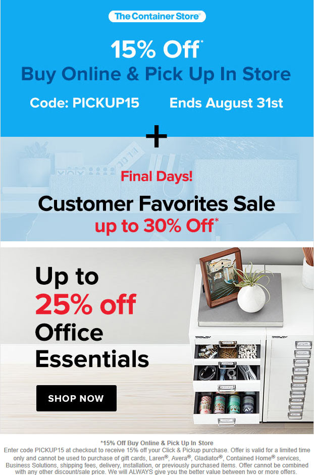 Container Store Coupon August 2019 15% off in-store pickup of online items at The Container Store via promo code PICKUP15