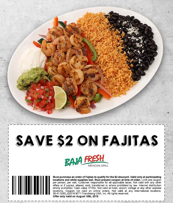 Baja Fresh Coupon October 2019 $2 off fajitas today at Baja Fresh restaurants