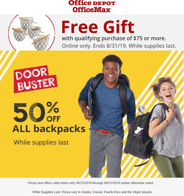 Office Depot Coupon October 2019 50% off backpacks at Office Depot & OfficeMax, ditto online + free bowls w/$75 online via promo code 37522038