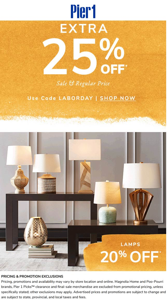 Pier 1 Coupon November 2019 Extra 25% off at Pier 1, or online via promo code LABORDAY