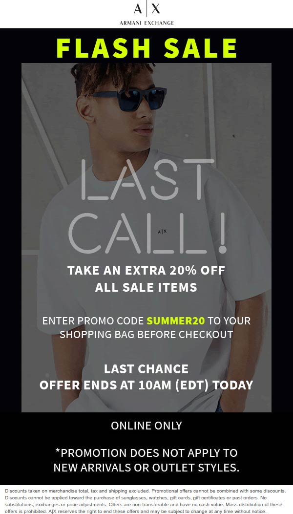 Extra 20% off sale items til 10a today at Armani Exchange via promo code SUMMER20 #armaniexchange