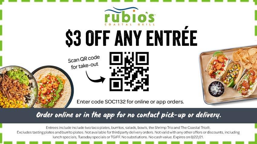 Rubios restaurants Coupon  $3 off any entree at Rubios Coastal Grill via promo code SOC1132 #rubios