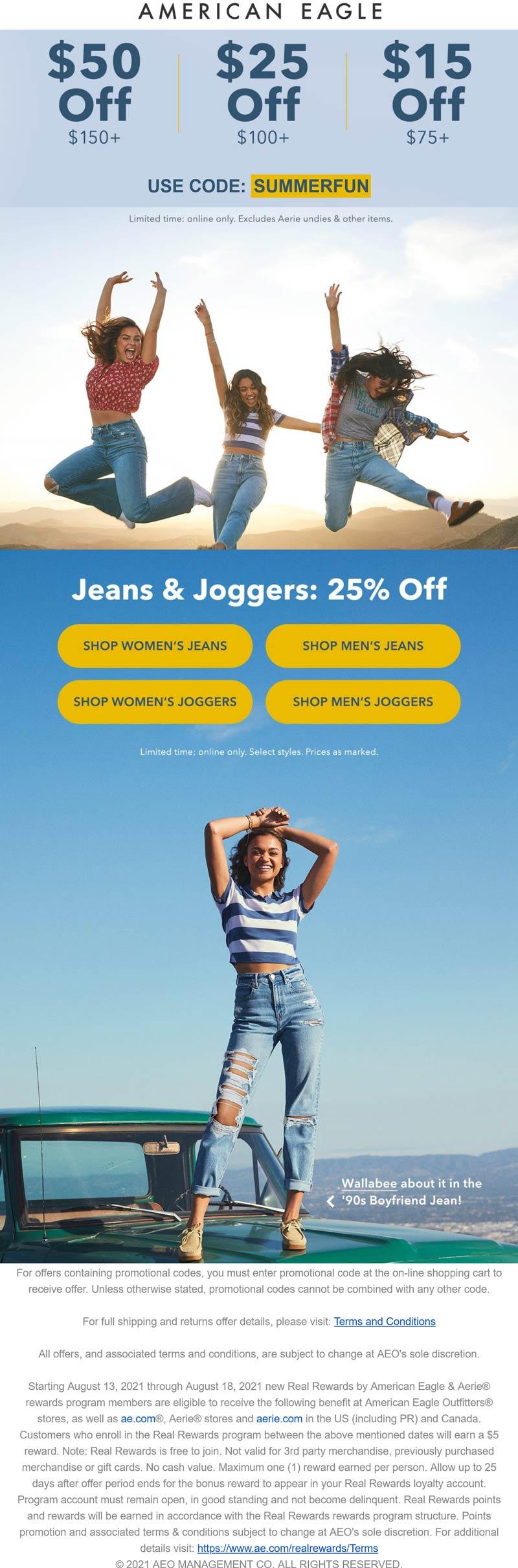 American Eagle stores Coupon  $15-$50 off $75+ & 25% off jeans at American Eagle via promo code SUMMERFUN #americaneagle