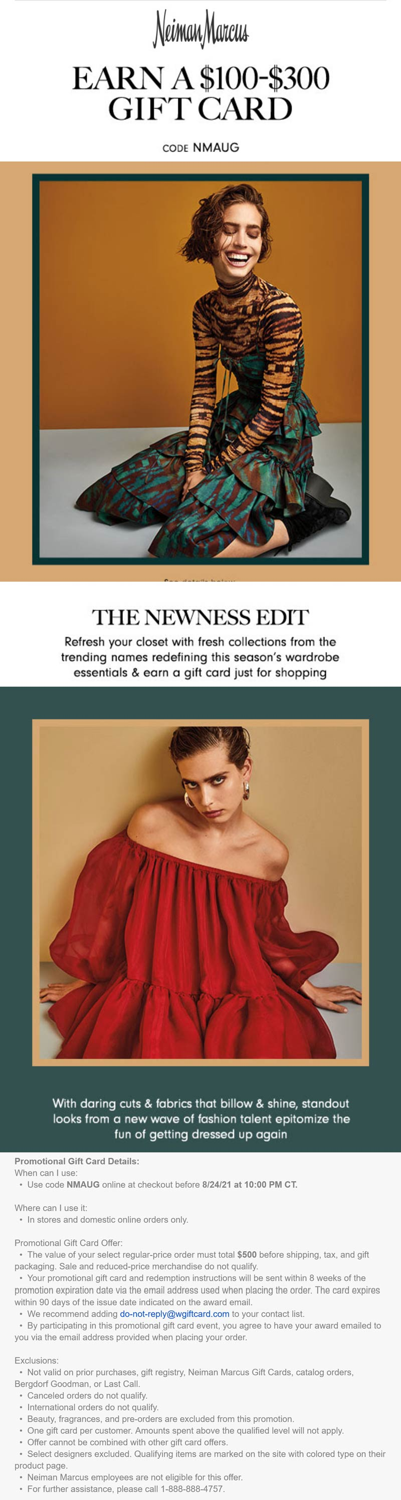 Neiman Marcus stores Coupon  Free $100-$300 card on $500+ today at Neiman Marcus via promo code NMAUG #neimanmarcus