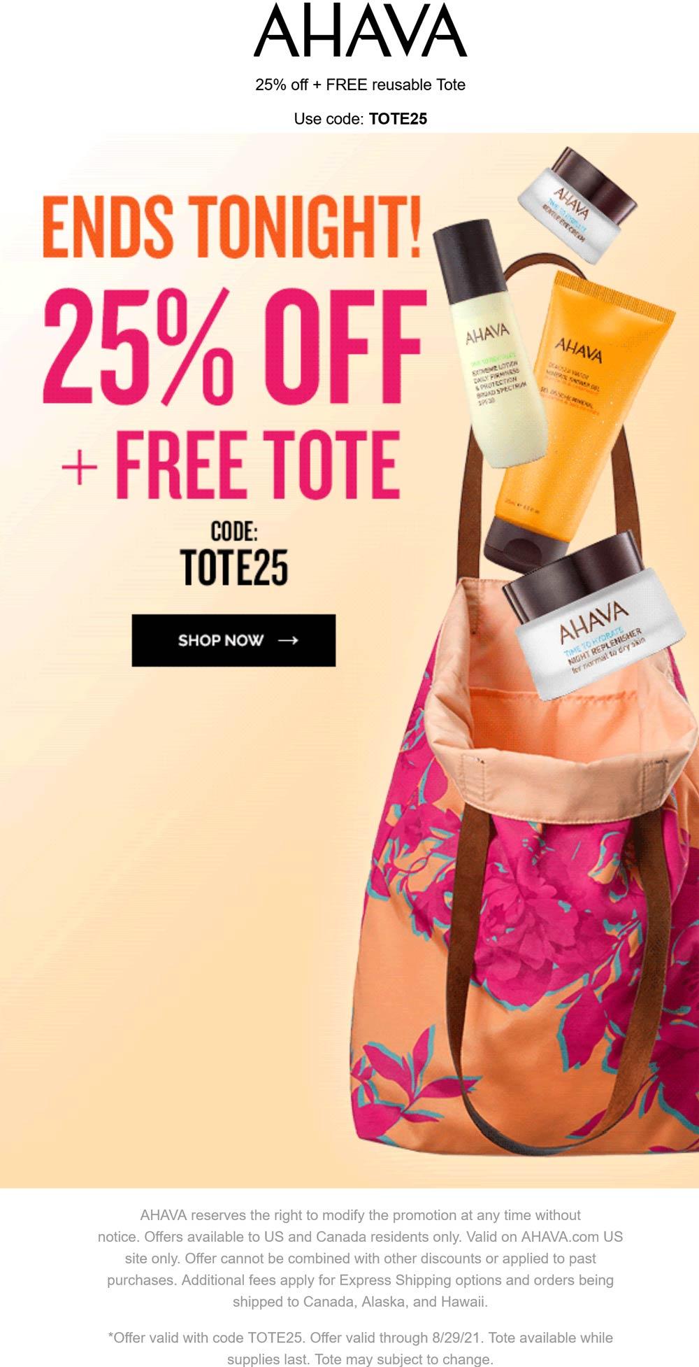 AHAVA stores Coupon  25% off + free tote bag today at AHAVA cosmetics via promo code TOTE25 #ahava