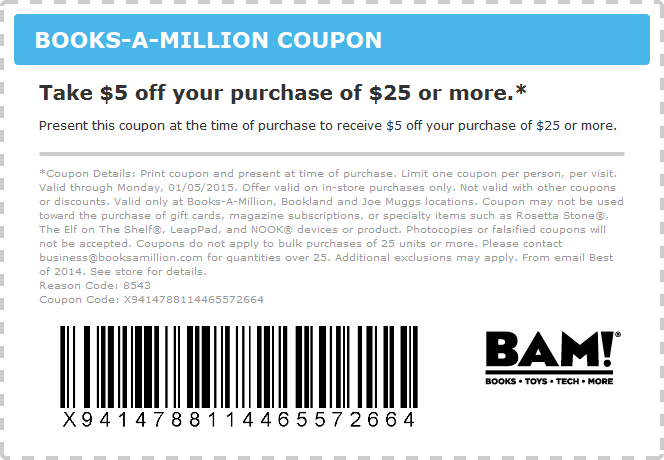 Oct 02, · In Store: Print coupon and save $10 discount on your purchase of $50 or more in store. Valid at your Books A Million store near you. Valid at your Books A Million store near you. Note: If you spend more than $, use this coupon to get $25 off/5(17).