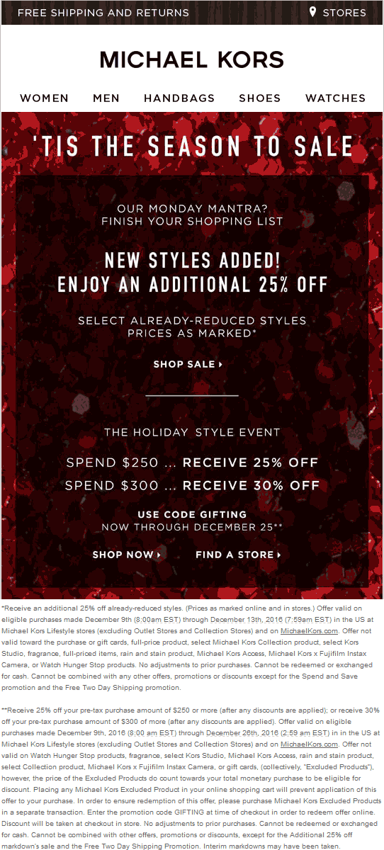 Michael Kors has offered a sitewide coupon (good for all transactions) for 30 of the last 30 days. As coupon experts in business since , the best coupon we have seen at willbust.ml was for 50% off in May of