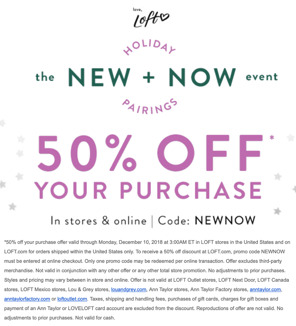 LOFT Coupon May 2020 50% off at LOFT, or online via promo code NEWNOW