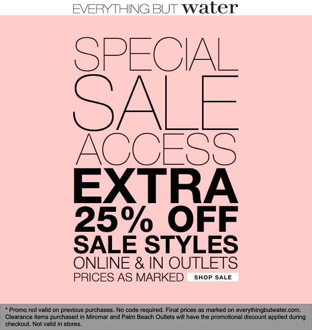 Everything But Water Outlet Coupon May 2020 Extra 25% off sale items at Everything But Water Outlet, ditto online